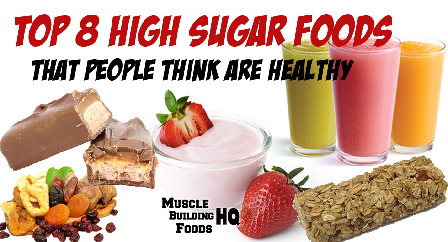 Top 8 High Sugar Foods that People Think are Healthy